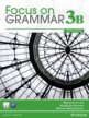 Focus on Grammar 3B Split: Student Book and Workbook