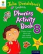 Oxford Reading Tree Songbirds: Julia Donaldson's Songbirds Phonics Activity Book 8