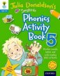 Oxford Reading Tree Songbirds: Julia Donaldson's Songbirds Phonics Activity Book 5