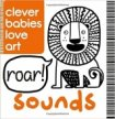 Clever Babies Love Art: Sounds