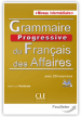 Grammaire progressive du francais des affaires Inter. + CD