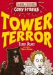 HORRIBLE HISTORIES GORY STORIES: TOWER OF TERROR