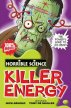 Horrible Science: Killer Energy