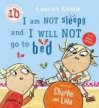 Charlie and Lola: I am Not Sleepy and I will Not Go to Bed