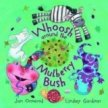 WHOOSH AROUND THE MULBERRY BUSH