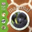 EYE KNOW: MAMMAL
