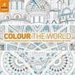 Colour the World: Create beautiful artwork inspired by the greatest places on earth (Colouring Book)