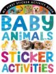Baby Animals Sticker Activities (My First Sticker Activity Book)
