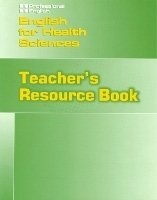 PROFESSIONAL ENGLISH: ENGLISH FOR HEALTH SCIENCES TEACHER´S RESOURCE BOOK