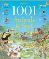 1001 ANIMALS TO SPOT (Usborne 1001 Things to Spot)