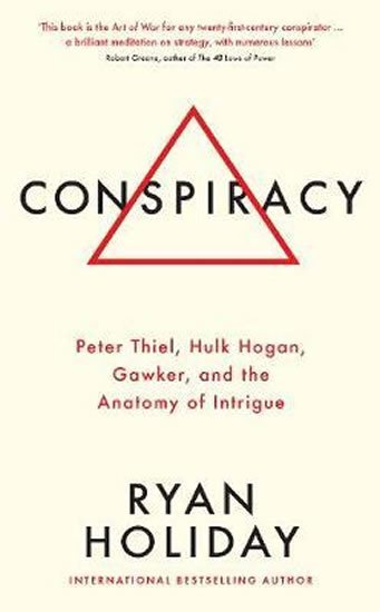 Conspiracy : A True Story of Power, Sex, and a Billionaire's Secret Plot to Destroy a Media Empire - Ryan Holiday