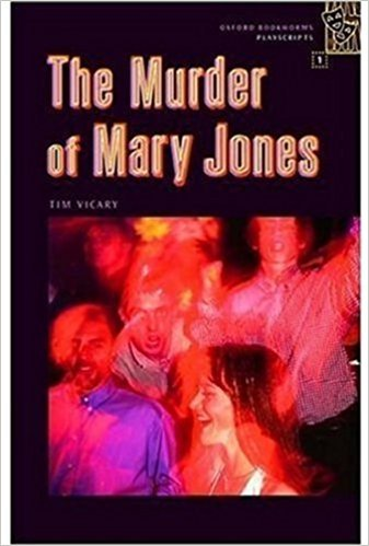 Oxford Bookworms Playscripts 1 the Murder of Mary Jones - VICARY, T.