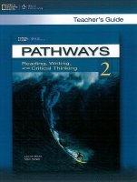 Pathways Reading, Writing and Critical Thinking 2 Teacher´s Guide - VARGO M.;BLASS L.