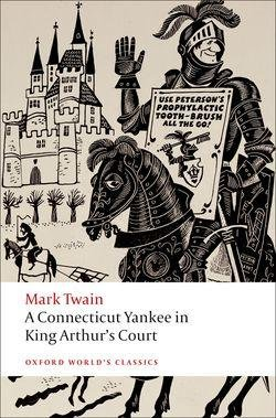 A Connecticut Yankee in King Arthur´s Court (Oxford World´s Classics New Edition) - TWAIN, M.