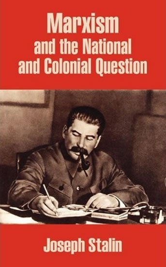 Marxism and the National and Colonial Question - Joseph Stalin