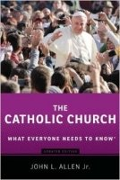 The Catholic Church : What Everyone Needs to Know - Allen, J.