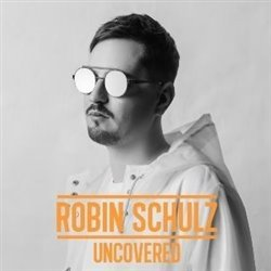 Uncovered - Robin Schulz
