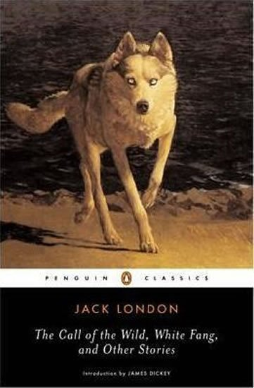"The ""Call of the Wild"", ""White Fang"" and Other Stories - Jack London"