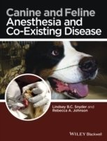 Canine and Feline Anesthesia and Co-Existing Disease - Johnson, Rebecca A.