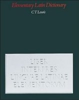 Elementary Latin Dictionary - LEWIS, CH. T.