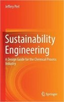 Sustainability Engineering : A Design Guide for the Chemical Process Industry