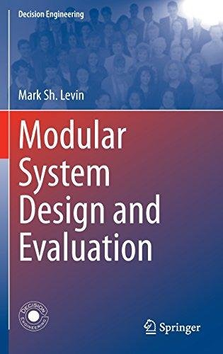 Modular System Design and Evaluation (Decision Engineering) - Mark Sh. Levin