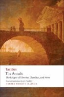 The Annals: the Reigns of Tiberius, Claudius, and Nero (Oxford World´s Classics New Edition) - TACITUS, C.