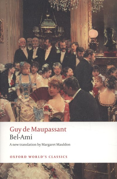 BEL-AMI (Oxford World´s Classics New Edition)