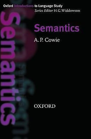 Oxford Introductions to Language Study Semantics - A. P. Cowie