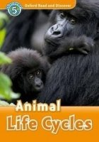 OXFORD READ AND DISCOVER Level 5: ANIMAL LIFE CYCLES + AUDIO CD PACK
