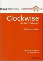Clockwise Pre-intermediate Teacher´s Book - MCGOWEN, B.;RICHARDSON, V.