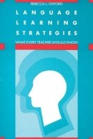 Language Learning Strategies: What Every Teacher Should Know - OXFORD, R. L.