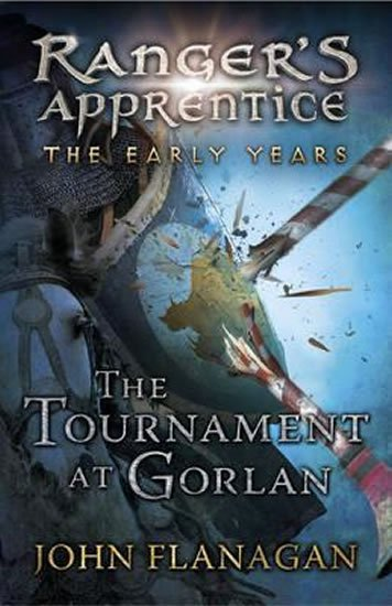 Ranger´s Apprentice The Early Years 1: The Tournament at Gorlan - John Flanagan