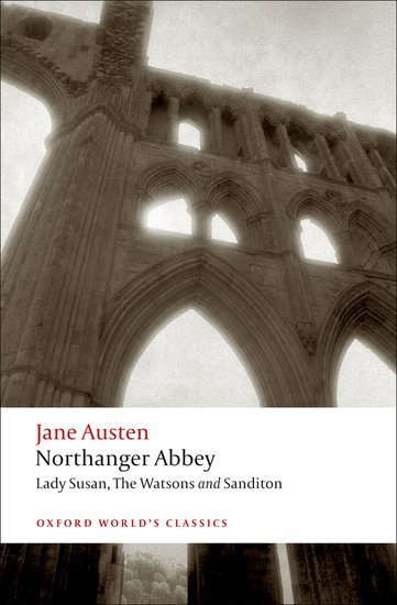 Northanger ABbey, Lady Susan, the Watsons, Sanditon (Oxford World´s Classics New Edition) - AUSTEN, J.