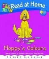 Read at Home First Skills: Floppy´s Colours (oxford Reading Tree) - BRYCHTA, A.;HUNT, R.