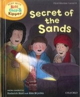 Stage 6 Read With Bif, Chip and Kipper First Stories: Secret of the Sands (oxford Reading Tree) - HUNT, R.;BRYCHTA, A.