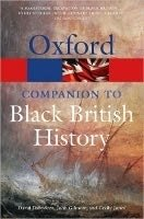 The Oxford Companion to Black British History (Oxford Paperback Reference) - DABYDEEN, D.;GILMORE, J.;JONES, C.