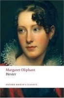 Hester (Oxford World´s Classics New Edition) - OLIPHANT, M.