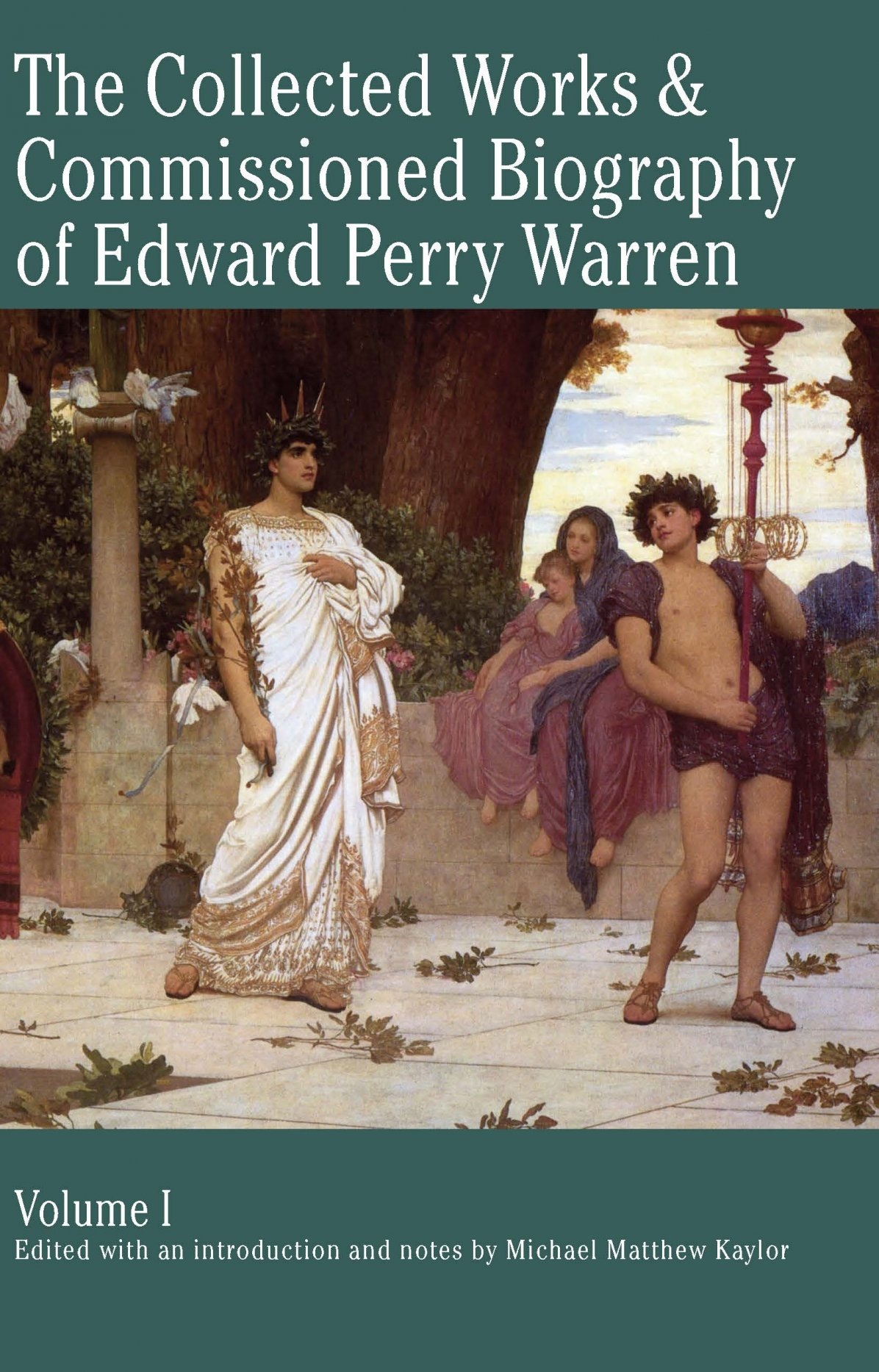 The Collected Works & Commissioned Biography of Edward Perry Warren - Michael Kaylor [E-kniha]