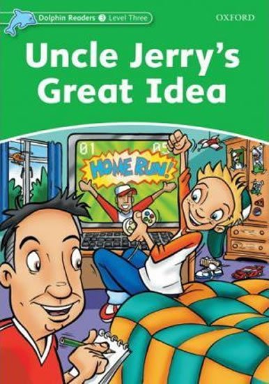 Dolphin Readers 3 Uncle Jerry´s Great Idea - Norma Shapiro