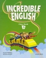 Incredible English 3 Class Book - MORGAN, M.;PHILLIPS, S.;SLATTERY,M.