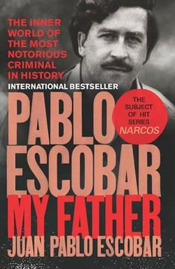 Pablo Escobar: My Father - Juan Pablo Escobar
