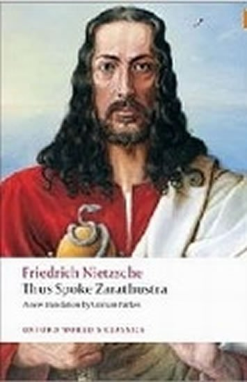 Thus Spoke Zarathustra: A Book for Everyone and Nobody (Oxford World´s Classics New Edition)