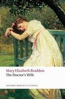 The Doctor´s Wife (Oxford World´s Classics New Edition) - BRADDON, M. E.