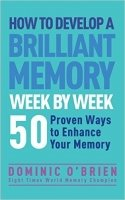 How to Develop a Brilliant Memory Week by Week - O'Brien, D.