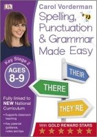Made Easy Spelling, Punctuation and Grammar (Key Stage 2 - Age 8 - 9)