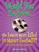 Would You Believe... the Losers Were Killed in Mayan Football?