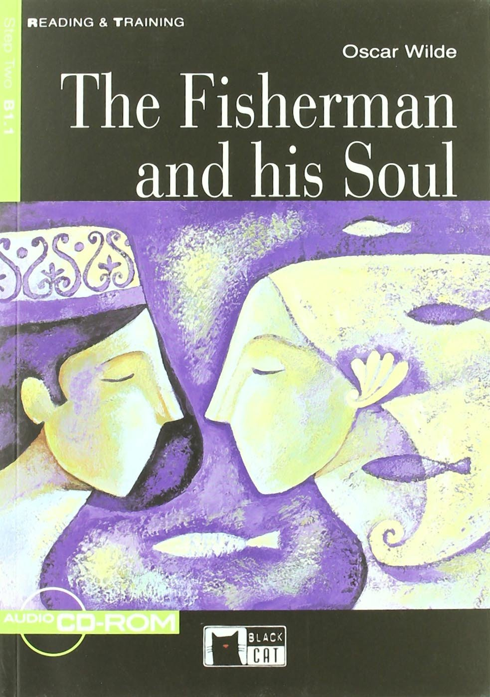 THE FISHERMAN AND HIS SOUL + CD (Black Cat Readers Level 2)