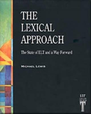 The Lexical Approach: the State of Elt and a Way Forward - LEWIS, M.