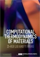 Computational Thermodynamics of Materials - Liu, Z.;Wang, Y.